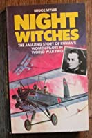 Night Witches: Russia's Women Pilots In Ww Ii