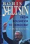 Boris Yeltsin: From Bolshevik to Democrat