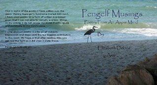 Pengelf Musing: Poetry From An Aspie Mind