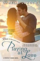 Playing at Love (Perfect Kisses, #1)