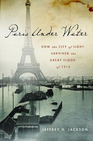 Paris Under Water  by  Jeffrey H. Jackson
