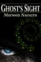 Ghost's Sight (Ghost's Sight #1)