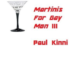 Martinis For Gay Men When Chicken Soup Won't Do.  III