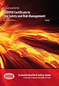 A Study Book for the NEBOSH Certificate in Fire Safety and Risk Management: Essential Health and Safety Guide for Those with Management Responsibility in Fire Safety (NEBOSH Study Books)