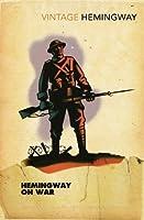 Hemingway On War (Vintage Classics)
