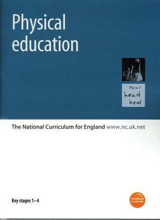 Physical Education: Key Stages 1-4: The National Curriculum for England