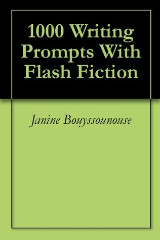 1000 Writing Prompts With Flash Fiction