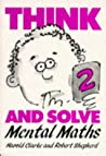 Think and Solve Level 2: Mental Maths