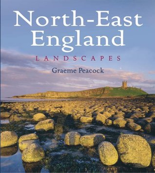 North-East England Landscapes (Heritage Landscapes)