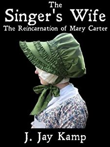 The Singer's Wife: The Reincarnation of Mary Carter