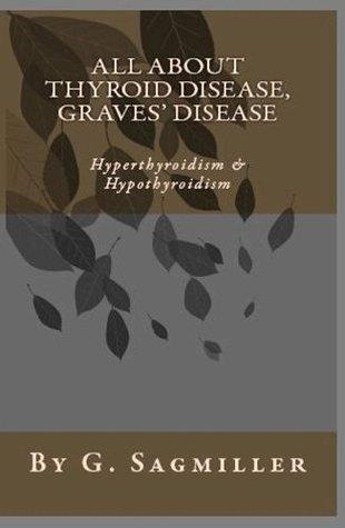All about Thyroid Disease, Graves' disease, Hyperthyroidism & Hypothyroidism