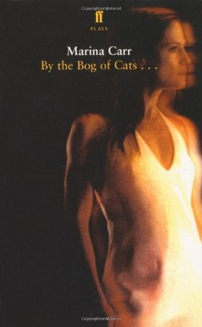 By the Bog of Cats by Marina Carr