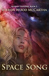 Space Song (Alysian Universe, #5)
