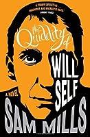 The Quiddity of Will Self. Sam Mills
