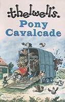 Thellwell's Pony Cavalcade