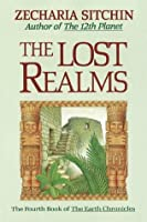 The Lost Realms (The Earth Chronicles, #4)