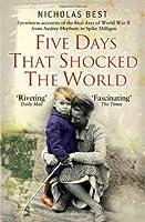 Five Days That Shocked the World: Hepburn, Loren, Milligan, Kissinger and Kennedy. Nicholas Best