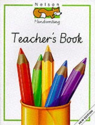 Nelson Handwriting: Teacher's Book