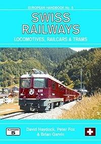 Swiss Railways Locomotives Multiple Units & Trams (European Handbook)
