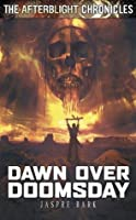 Dawn Over Doomsday (The Afterblight Chronicles #4)