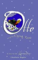 Otto And The Flying Twins: A Tale Of The Karmidee