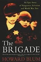 The Brigade: An Epic Story of Vengeance, Salvation & World War II