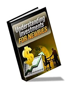 Understanding Investments For Newbies