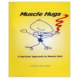 Muscle Hugs, A spiritual approach to muscle pain.