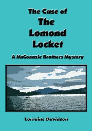 The Case Of The Lomond Locket: A McConazie Brothers Mystery Lorraine Davidson