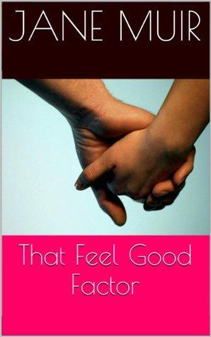 That Feel Good Factor