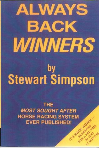 Always Back Winners: How to Win on the Horses
