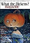 What the Dickens? Magazine - Issue 6: The Pumpkin Edition