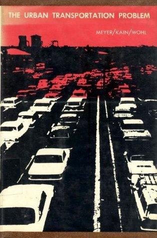 The Urban Transportation Problem  by  John R. Meyer