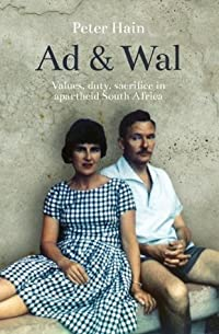 Ad and Wal: Values, duty, sacrifice in apartheid South Africa