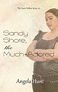 Sandy Shore, the Much-Adored (The Cassie Perkins Series)