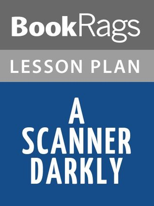 A Scanner Darkly by Philip K. Dick Lesson Plans