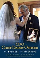 CDO Chief Daddy Officer: The Business of Fatherhood