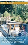 Betty's Barge; Adventures Afloat On the Canals of France