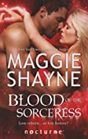 Blood of the Sorceress. Maggie Shayne