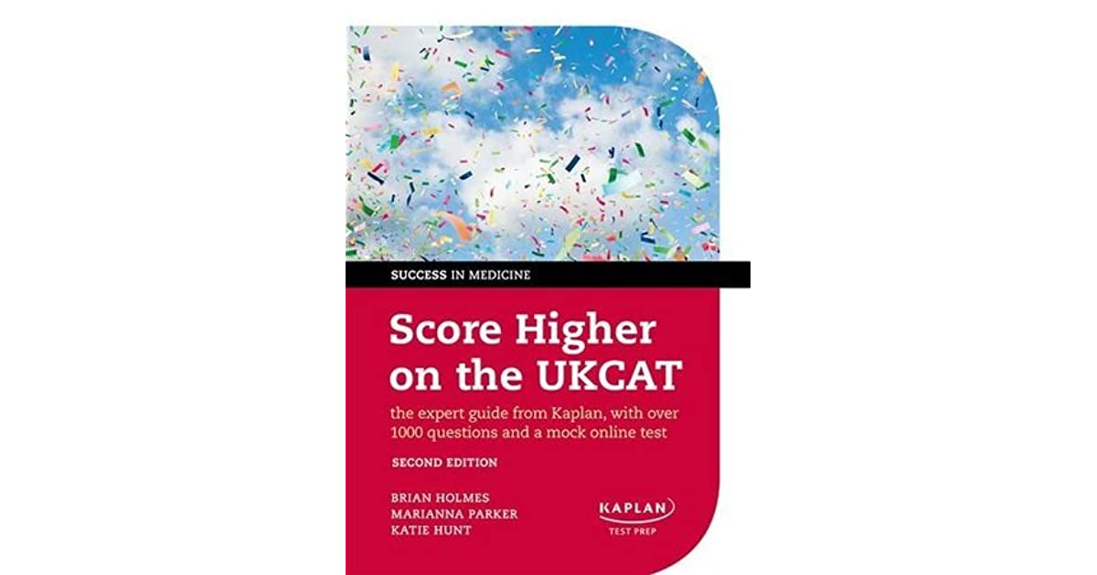 Score Higher on the Ukcat: The Expert Guide from Kaplan, with Over