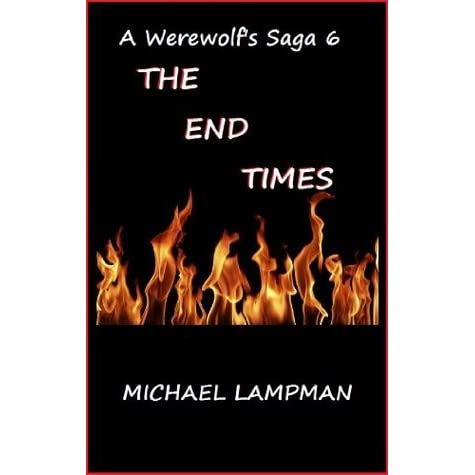 The End Times (A Werewolfs Saga Book 6)