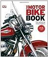 The Motor Bike Book: The Definitive Visual History
