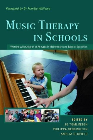 Music Therapy in Schools: Working with Children of All Ages in Mainstream and Special Education