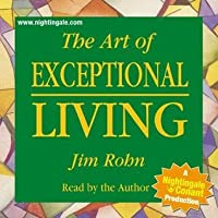 The Art of Exceptional Living by Jim Rohn (Nightingale Conant) 664CDS Abridged