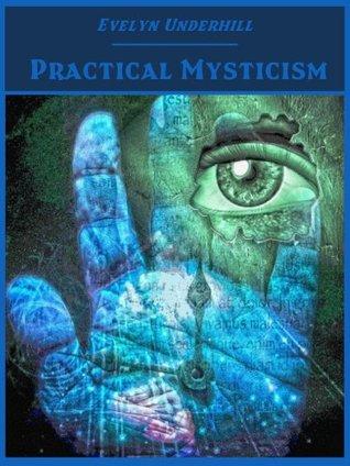 Practical Mysticism  (Illustrated)