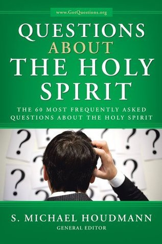 Questions-About-the-Holy-Spirit-The-60-Most-Frequently-Asked-Questions-About-the-Holy-Spirit
