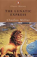 The Lunatic Express: An Entertainment In Imperialism (Penguin Classic History)