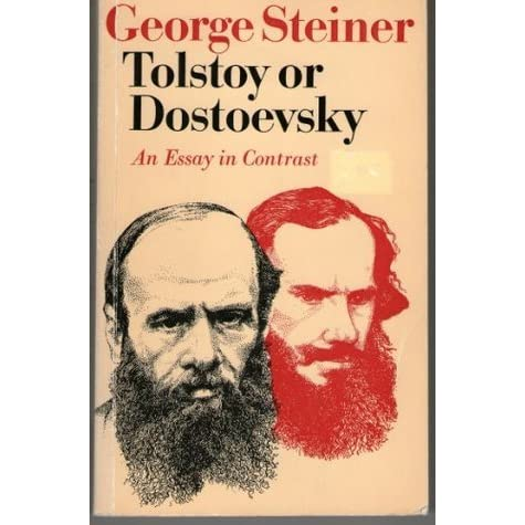 tolstoy or dostoevsky an essay in the old criticism Dostoevsky's detractors for gothic traits in dostoevsky, see george steiner, tolstoy or dostoevsky: an essay in the old criticism.