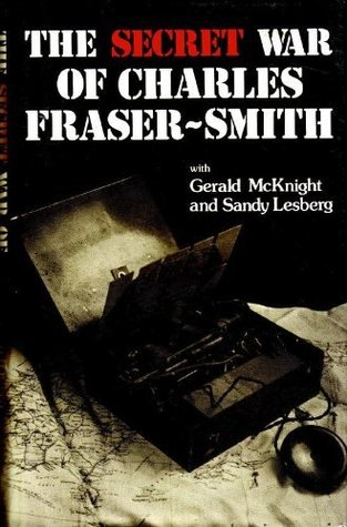 The Secret War Of Charles Fraser Smith