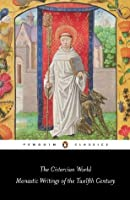 The Cistercian World: Monastic Writings of the Twelfth Century